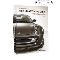 Der Smart Roadster Eine Autobiografie von Bernhard Reichel